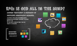 EPQ: IS OCD ALL IN THE MIND?