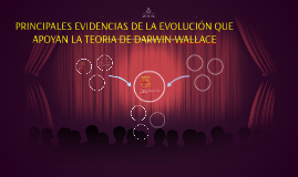 PRINCIPALES EVIDENCIAS DE LA EVOLUCIÓN QUE APOYAN LA TEORIA