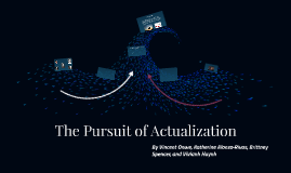 The Pursuit of Actualization