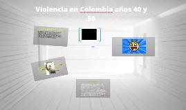 Copy of Violencia en Colombia años 40 y