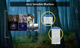 08.07 Invisible Warfare