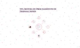 TPS: SISTEMA DE PROCESAMIENTO DE TRANSACCIONES