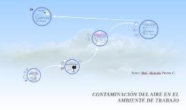 Copy of CONTAMINACIÓN DEL AIRE EN EL AMBIENTE DE TRABAJO