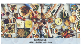FOOD AND CULTURE, OPENNESS TOWARDS SPECIAL FOOD