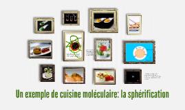 Un exemple de cuisine mol culaire la sph rification by for Spherification cuisine moleculaire