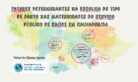 Fatores Determinantes na escolha do tipo de parto nas maternidades do serviço público de saúde em Salvador/BA