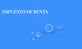 IMPUESTO DE RENTA