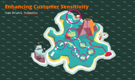 Enhancing Customer Sensitivity