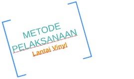 Copy of Copy of METODE PELAKSANAAN