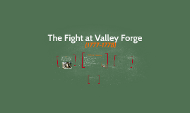 The Fight at Valley Forge