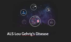 ALS Lou Gehrig's Disease
