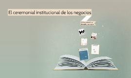 Copy of El Ceremonial y protocolo
