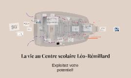 La vie au Centre scolaire Léo-Rémillard