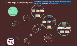 Loan Repayment Programs: Incentives To Encourage Healthcare