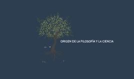 ORIGEN DE LA FILOSOFIA Y LA CIENCIA