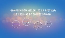 COMPRENSIÓN LITERAL DE LA LECTURA: EJERCICIOS DE COSOLIDACIÓ