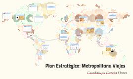 Plan Estratégico: Metropolitana Viajes