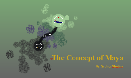 The Concept of Maya