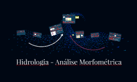 Hidrologia - Análise Morfométrica