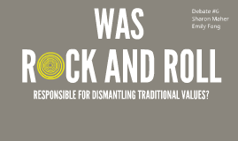 Did Rock and Roll dismantle traditional values?