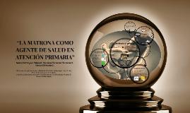 """Copy of """"LA MATRONA COMO AGENTE DE SALUD EN ATENCIÓN PRIMARIA"""""""