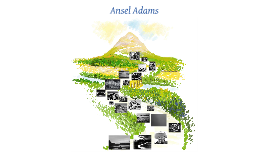 Ansel Adams Prodject