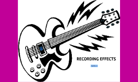 Lesson 5 - Recording Effects