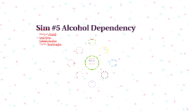 Sim #5 Alcohol Dependency