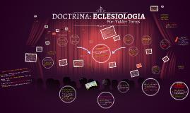DOCTRINA III: ECLESIOLOGIA