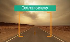 Deuteronomy!!