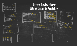 Review Game: Life of Jesus to Feudalism