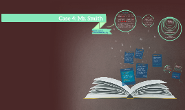 Case 4: Mr. Smith
