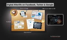 Digital Afterlife on Facebook, Twitter & Google