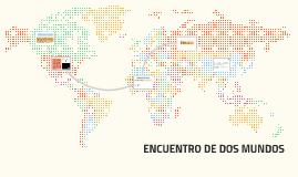 ENCUENTRO DE DOS MUNDOS