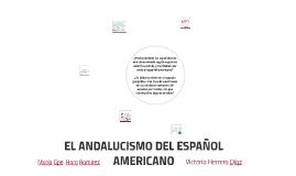 EL ANDALUCISMO DEL ESPAÑOL AMERICANO