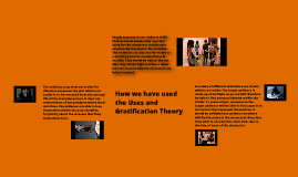 How we have used the Uses and Gratification Theory