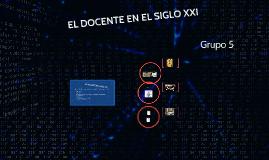 Copy of EL DOCENTE DEL SIGLO XXI