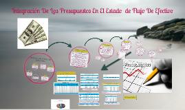 Copy of Integración De Los Presupuestos En El Estado  de Flujo De Ef