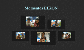 Momentos EIKON