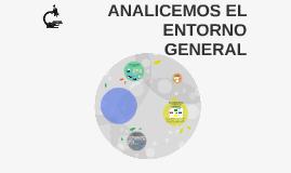 ANALICEMOS EL ENTORNO GENERAL