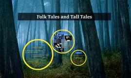 Folk Tales and Tall Tales
