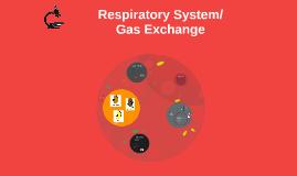 Respiratory System/Gas Exchange