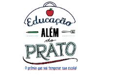 Educação Além do Prato: mobilização em torno da alimentação - SESC