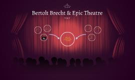 Bertolt Brecht & Epic Theatre