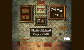 Ch. 9-10 Middle Childhood