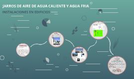 JARROS DE AIRE DE AGUA CALIENTE Y AGUA FRIA