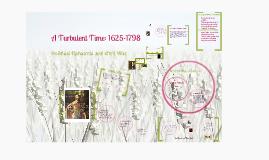 A Turbulent Time: 1625-1798