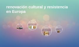 renovación cultural y resistencia en Europa
