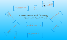 Constructivism and Technology in High School Social Studies