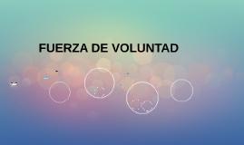FUERZA DE VOLUNTAD